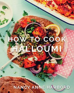 How to Cook Halloumi cookbook – Nancy Anne Harbord