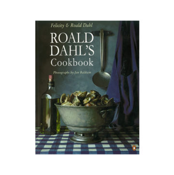 Roald Dahl's Cookbook by Felicity and Roald Dahl