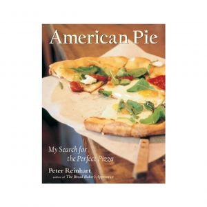 American Pie by Peter Reinhart – Best pizza cookbook