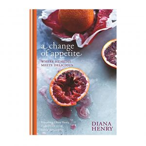 A Change of Appetite by Diana Henry